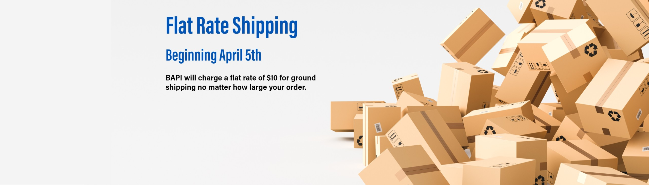 flat rate shipping starting April 5th, $10 for ground shipping in the contiguous US no matter how big the order